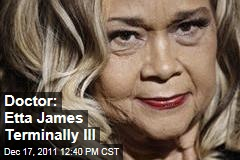 Etta James Terminally Ill With Leukemia: Doctor