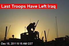 Last Troops Have Left Iraq