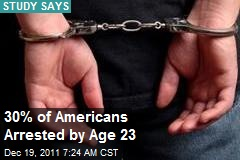 30% of Americans Arrested by Age 23
