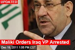 Maliki Orders Iraq VP Arrested