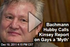 Marcus Bachmann Calls Kinsey Report on Homosexuality a 'Myth'