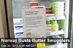 Norway Busts Butter Smugglers