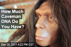 Measure Your 'Caveman DNA' With 'Neanderthal Test'
