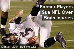 Former Players Sue NFL Over Brain Injuries