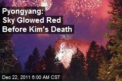 Pyongyang: Sky Glowed Red Before Kim's Death
