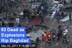 63 Dead as Explosions Rip Baghdad
