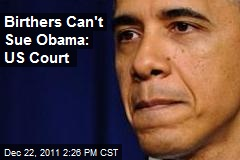 Birthers Can't Sue Obama: US Court