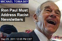 Ron Paul Must Address Racist Newsletters