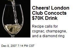 Cheers! London Club Concocts $70K Drink