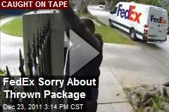 FedEx Sorry About Thrown Package