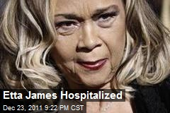 Etta James Hospitalized