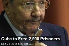 Cuba to Free 2,900 Prisoners