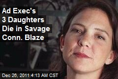 Ad Wiz Tried to Save 3 Daughters From Savage Conn. Blaze