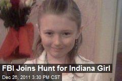 FBI Joins Hunt for Indiana Girl