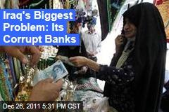 Corrupt State Banks Hinder Reform in Iraq: Critics