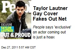 Taylor Lautner 'Gay' People Cover Is Fake