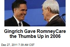 Gingrich Gave RomneyCare the Thumbs Up in 2006
