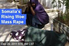 Somalia's Rising Woe: Mass Rape