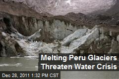 Melting Peru Glaciers Threaten Water Crisis