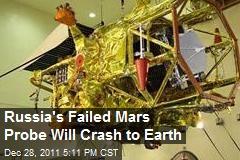 Russia's Failed Mars Probe Will Crash to Earth