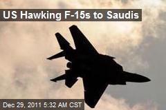 US Hawking F-15s to Saudis