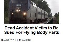 Dead Accident Victim to Be Sued Over Flying Body Parts