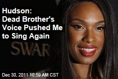 Jennifer Hudson: Dead Brother's Voice Pushed Me to Sing Again