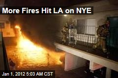 Los Angeles Arson Wave Continues New Year's Eve