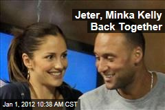 Derek Jeter, Minka Kelly Back Together