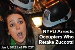 New York City Police Arrest Occupy Wall Street Protesters Who Retake Zuccotti Park