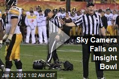 Sky Camera Falls on Insight Bowl