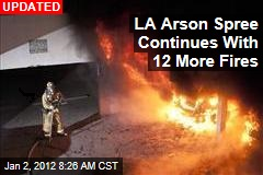 Los Angeles Arson Spree Continues; 4 More Car Fires Break Out in Hollywood
