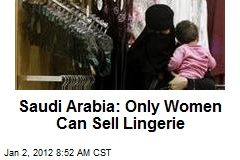 Saudi Arabia: Only Women Can Sell Lingerie