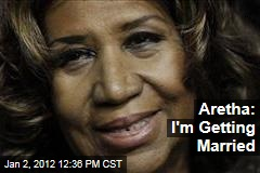 Aretha Franklin: I'm Getting Married