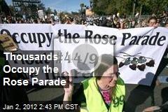 Thousands Occupy the Rose Parade