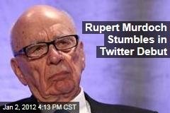 Rupert Murdoch Stumbles in Twitter Debut, Deleting Tweet on British Holidays
