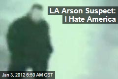 Los Angeles Arson Suspect Harry Burkhart: I Hate America