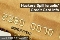 Hackers Spill Israelis' Credit Card Info