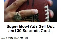 Super Bowl Ads Sell Out, and 30 Seconds Cost...