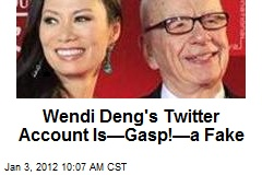 Wendi Deng's Twitter Account Is—Gasp!—a Fake