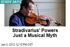 Stradivarius Violin's Powers Just a Musical Myth