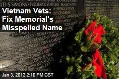 Vietnam Vets Want Correction to Stephen Hiett Phillips' Memorial Misspelling