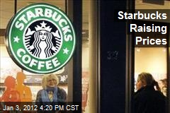 Starbucks Raising Prices