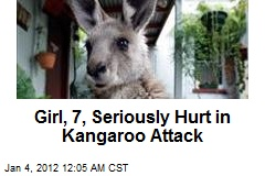 Girl, 7, Seriously Hurt in Kangaroo Attack