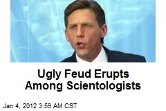 Ugly Feud Erupts Among Scientologists