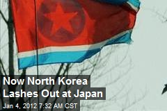 Now North Korea Lashes Out at Japan