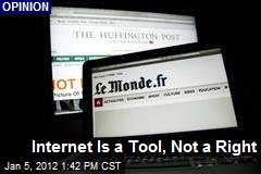 Internet Is a Tool, Not a Right