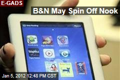 Barnes & Noble May Spin Off Nook