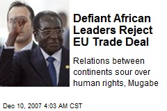 Defiant African Leaders Reject EU Trade Deal