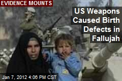 US Weapons Caused Birth Defects in Fallujah
